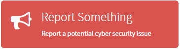 Report Something - Report a potential cyber security issue